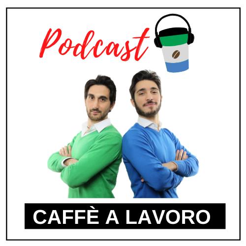 Podcast Caffè a Lavoro e1588177680450 -